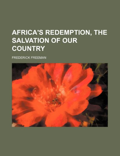 9781154621877: Africa's redemption, the salvation of our country
