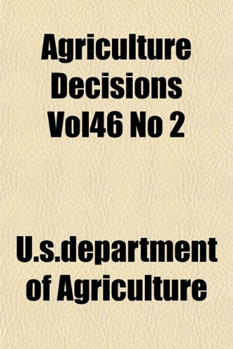 Agriculture Decisions Vol46 No 2: U. S. Department Of Agriculture