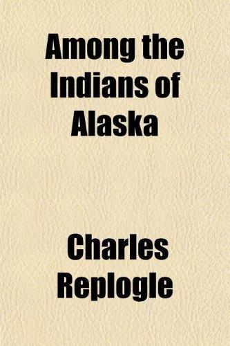 9781154625967: Among the Indians of Alaska