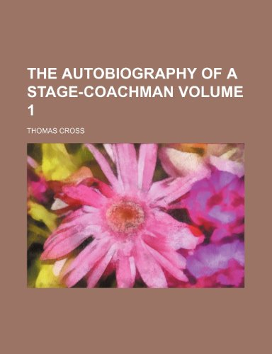 9781154634204: The Autobiography of a Stage-Coachman (Volume 1)