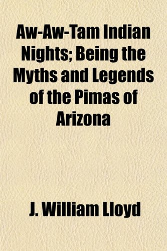 9781154634464: Aw-Aw-Tam Indian Nights; Being the Myths and Legends of the Pimas of Arizona