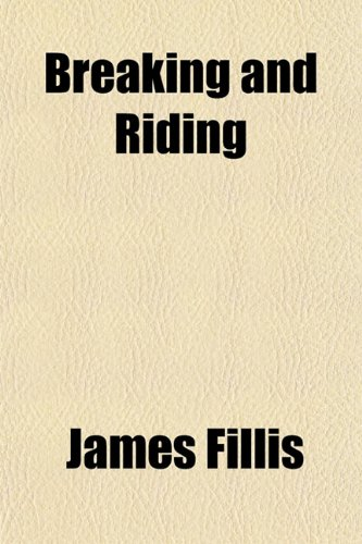 9781154642568: Breaking and Riding