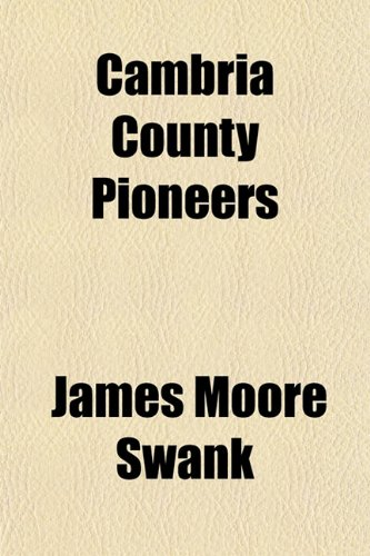 9781154654073: Cambria County Pioneers