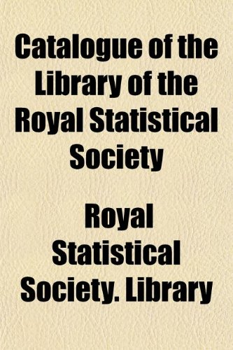 9781154656695: Catalogue of the Library of the Royal Statistical Society