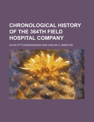 9781154663396: Chronological history of the 364th Field Hospital Company