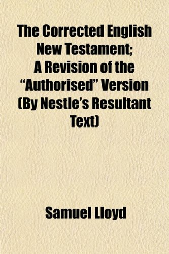 9781154672220: The Corrected English New Testament; A Revision of the