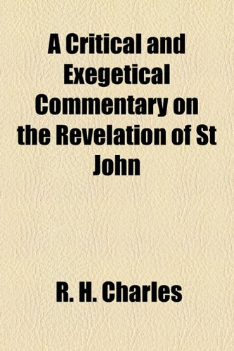 9781154674040: A Critical and Exegetical Commentary on the Revelation of St John