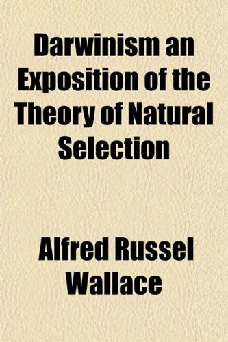 9781154677034: Darwinism an Exposition of the Theory of Natural Selection