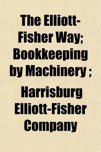9781154693522: The Elliott-Fisher Way; Bookkeeping by Machinery ;