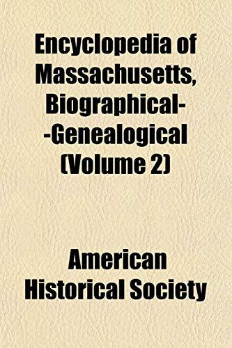 9781154694208: Encyclopedia of Massachusetts, Biographical--Genealogical (Volume 2)