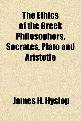 9781154698794: The Ethics of the Greek Philosophers, Socrates, Plato and Aristotle