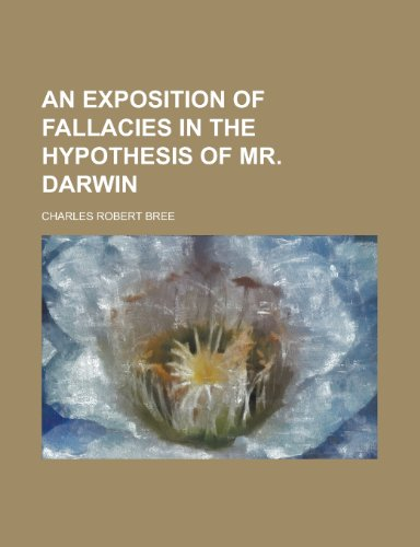 9781154699913: An Exposition of Fallacies in the Hypothesis of Mr. Darwin