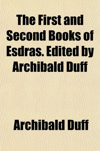 9781154706642: The First and Second Books of Esdras. Edited by Archibald Duff
