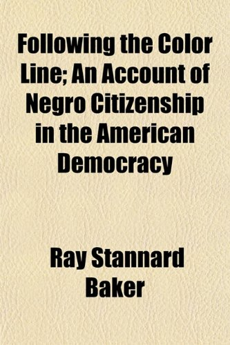 9781154708387: Following the Color Line; An Account of Negro Citizenship in the American Democracy