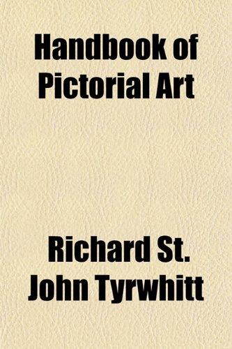 Handbook of Pictorial Art: Richard St. John Tyrwhitt