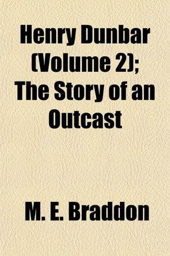 Henry Dunbar (Volume 2); The Story of an Outcast (1154725251) by M. E. Braddon