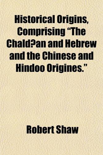 9781154727777: Historical Origins, Comprising