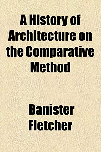 9781154729832: A History of Architecture on the Comparative Method