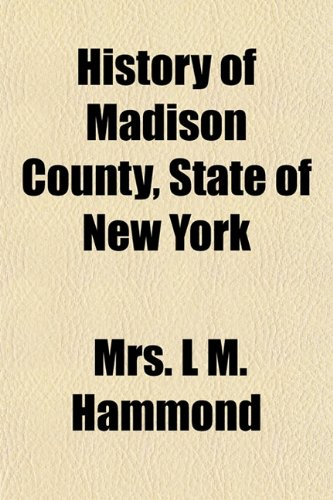 9781154734195: History of Madison County, State of New York