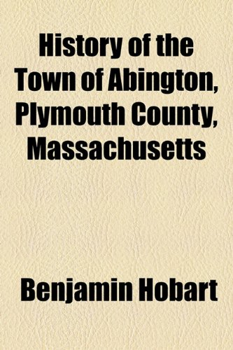 9781154737486: History of the Town of Abington, Plymouth County, Massachusetts
