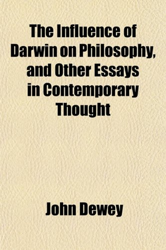 9781154745696: The Influence of Darwin on Philosophy, and Other Essays in Contemporary Thought
