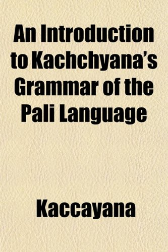 9781154748260: An Introduction to Kachchyana's Grammar of the Pàli Language
