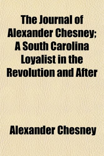The Journal of Alexander Chesney; A South: Alexander Chesney