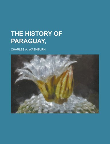 9781154762266: The History of Paraguay,