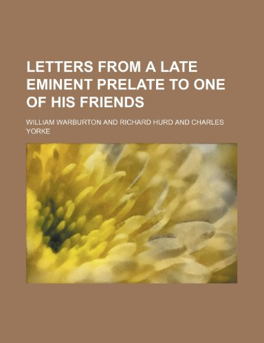 9781154762556: Letters from a late eminent prelate to one of his friends