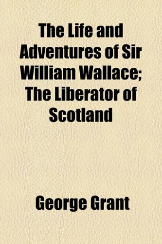 the life and conquest of william wallace William wallace was a scottish knight who was a central figure in the wars of scottish independence this biography of william wallace provides detailed information about his childhood, life, achievements.