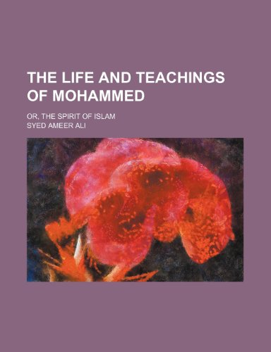 9781154764925: The life and teachings of Mohammed; or, The spirit of Islam