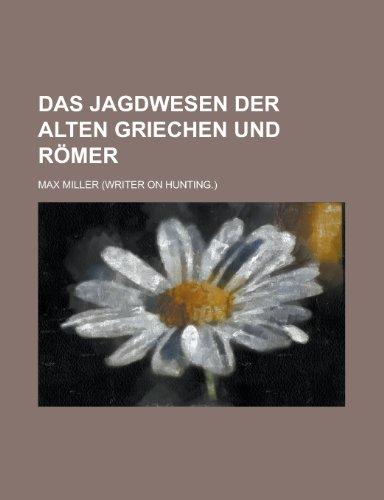 Das Jagdwesen Der Alten Griechen Und Romer (1154771121) by Boston Election Dept; Max Miller
