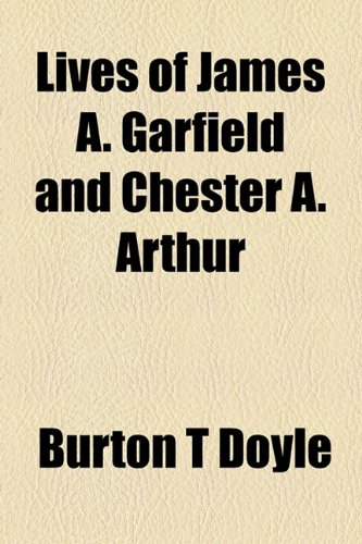 9781154772586: Lives of James A. Garfield and Chester A. Arthur