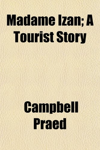 9781154775631: Madame Izan; A Tourist Story