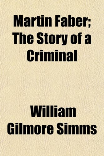 9781154779752: Martin Faber; The Story of a Criminal