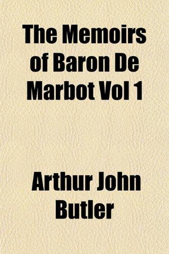 The Memoirs of Baron De Marbot Vol 1: Arthur John Butler