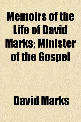 9781154783728: Memoirs of the Life of David Marks; Minister of the Gospel