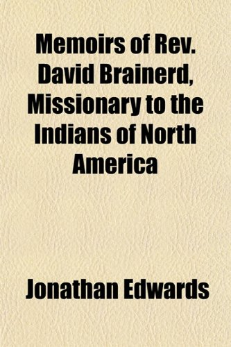 9781154784268: Memoirs of Rev. David Brainerd, Missionary to the Indians of North America