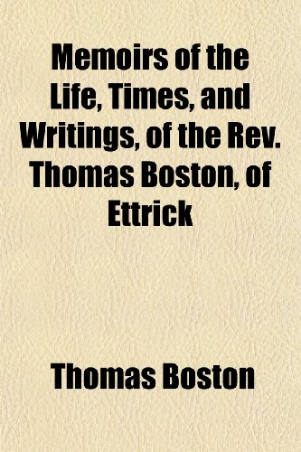 9781154784466: Memoirs of the Life, Times, and Writings, of the Rev. Thomas Boston, of Ettrick
