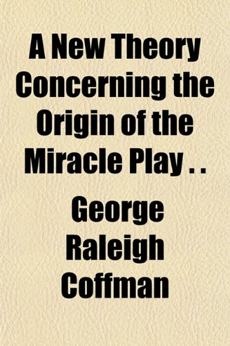 9781154797701: A New Theory Concerning the Origin of the Miracle Play . .