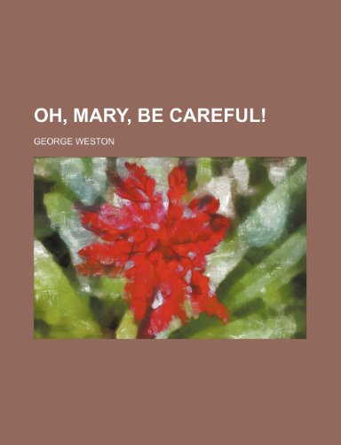 9781154802016: Oh, Mary, be careful!