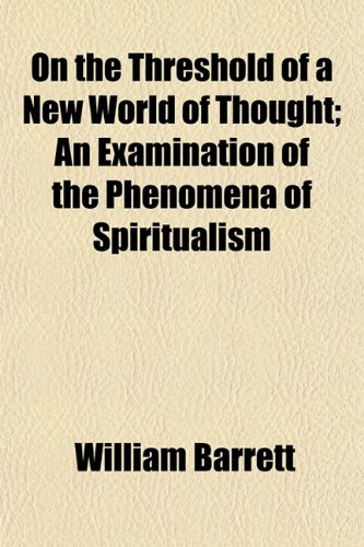 9781154804188: On the Threshold of a New World of Thought; An Examination of the Phenomena of Spiritualism
