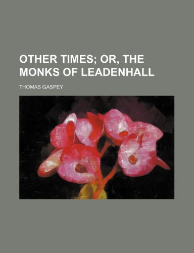9781154805949: Other times; or, The monks of Leadenhall