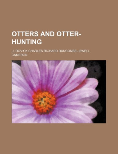 9781154805970: Otters and Otter-Hunting