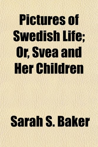 9781154813302: Pictures of Swedish Life; Or, Svea and Her Children