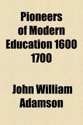 9781154813920: Pioneers of Modern Education 1600 1700