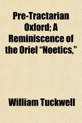 9781154819861: Pre-Tractarian Oxford; A Reminiscence of the Oriel