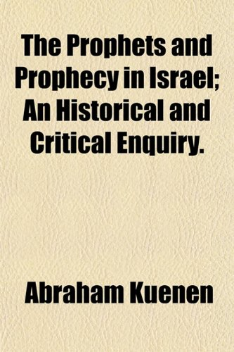9781154823394: The Prophets and Prophecy in Israel; An Historical and Critical Enquiry