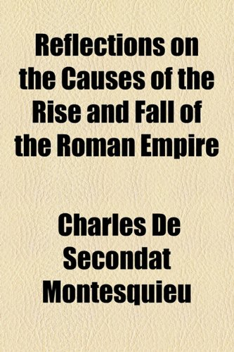 9781154828528: Reflections on the Causes of the Rise and Fall of the Roman Empire