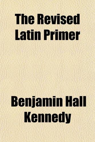 9781154834567: The Revised Latin Primer